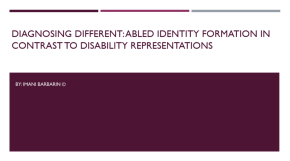 Diagnosing Different: Able Bodied Identity Formation Using Disability